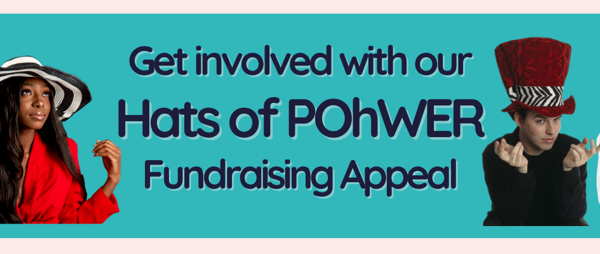 Hats of POhWER Fundraising Appeal